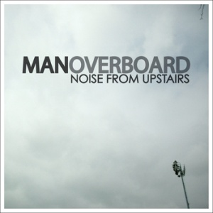 "Man Overboard ""Noise From Upstairs"" EP"